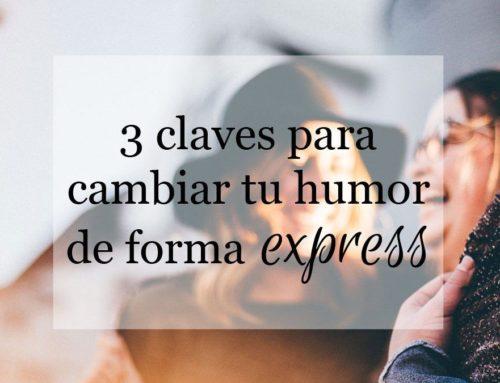 3 claves para cambiar tu humor de forma exprés