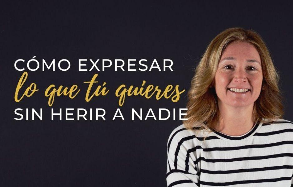como expresar lo que tu quieres sin herir - noemi aguilera - blog (1)