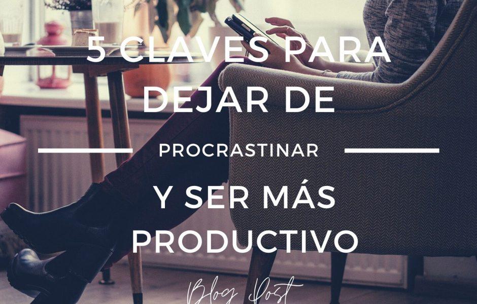 noemiaguilera.com_blog-5-claves-para-dejar-de-procrastinar