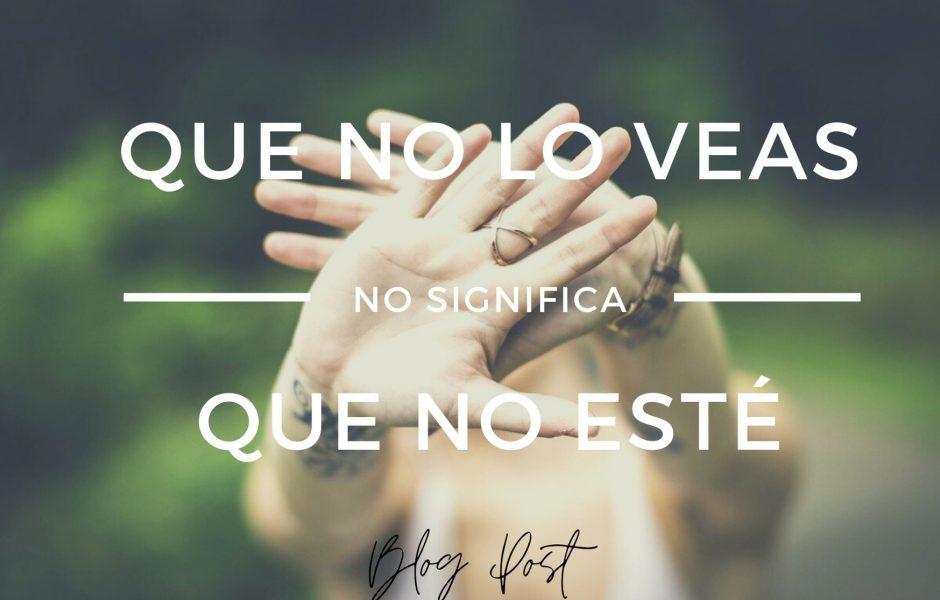 noemiaguilera.com_blog-que-no-lo-veas-no-significa-que-no-este